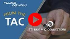 视频:通过 DSX CableAnalyzer 测试 M12