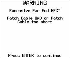 Excessive Far End NEXT Warning